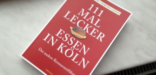 111 mal lecker Essen in Köln - ein kulinarischer Reiseführer mit tollen Tips